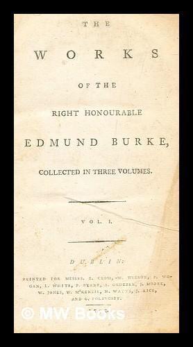 The works of the Right Honourable Edmund: Burke, Edmund