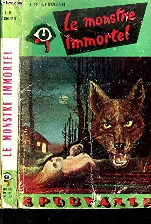 Le monstre immortel. The undying monster.: Kerruish J. D.