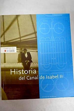 Seller image for Historia del Canal de Isabel II for sale by Alcaná Libros