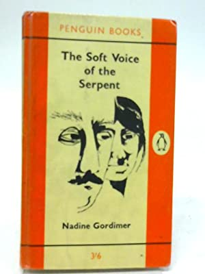 The Soft Voice Of The Serpent And: Nadine Gordimer