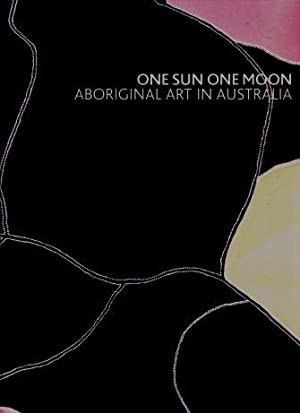 One Sun One Moon : Aboriginal Art in Australia