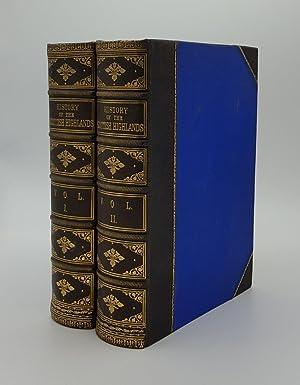 A HISTORY OF THE SCOTTISH HIGHLANDS Highland: KELTIE John S.,