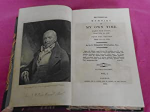 HISTORICAL MEMOIRS OF MY OWN TIME PART THE FIRST FROM 1772 TO 1780. PART THE SECOND FROM 1781 TO ...
