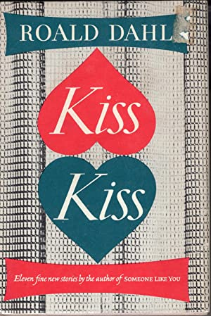 Kiss Kiss: Eleven fine new stories by: Roald Dahl;