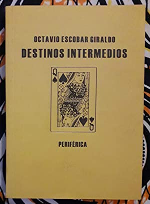 Destinos Intermedios: Octavio Escobar Giraldo