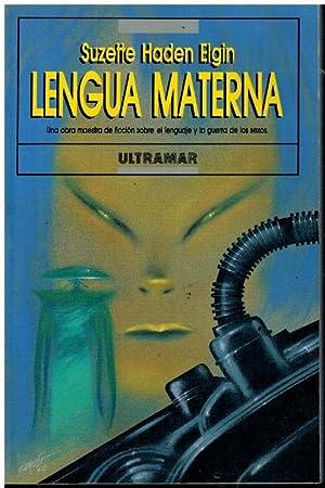 LENGUA MATERNA. 1ª edición española. Trad. Rafael: Elgin, Suzette Haden.