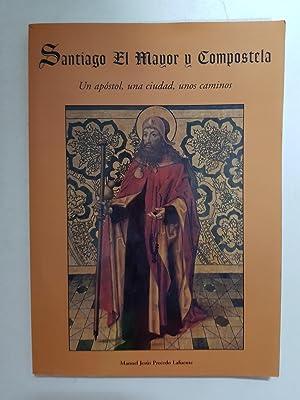 Santiago el Mayor y Compostela, un apóstol,: Manuel Jesús Precedo