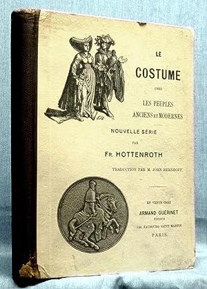 Le Costume Chez Les Peuples Anciens Et: Fr. Hottenroth