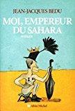 Image du vendeur pour Moi, empereur du sahara mis en vente par RECYCLIVRE