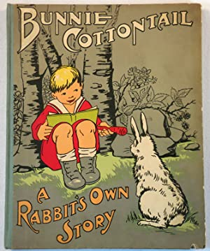 Bunnie Cottontail: A Rabbit's Own Story: Blair, Matilda. Illustrated
