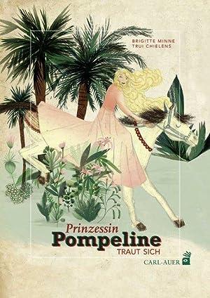 Prinzessin Pompeline traut sich (Carl-Auer Kids): Minne, Brigitte: