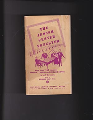The Jewish Center Songster : More Than: Carp, Bernard, Ph.D.