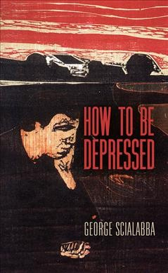 How To Be Depressed: George Scialabba , George Scialabba