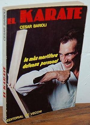EL KARATE. La más mortífera defensa personal: CÉSAR BARIOLI