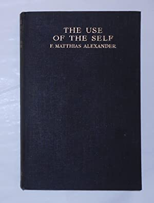 The Use of the Self: ALEXANDER, F Matthias
