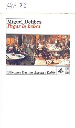 PEGAR LA HEBRA: Miguel Delibes