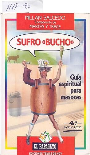 """SUFRO """"BUCHO"""", GUIA ESPIRITUAL PARA MASOCAS: Millan Salcedo (Componente"""