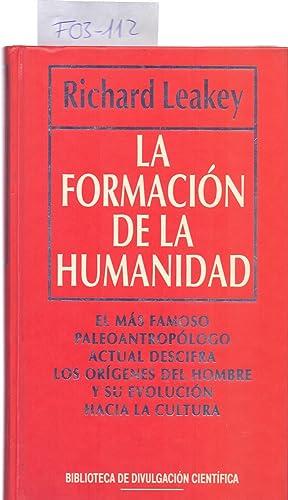 LA FORMACION DE LA HUMANIDAD - EL: Richard Leakey