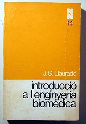 INTRODUCCIÓ A L'ENGINYERIA BIOMÈDICA - Barcelona 1976: LLAURADÓ, J.G.