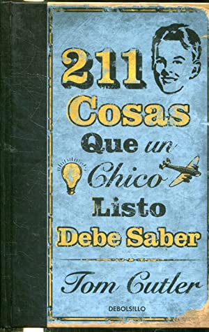 211 COSAS QUE UN CHICO LISTO DEBE: CUTLER, Tom.