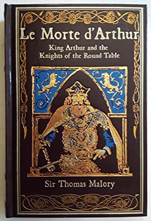 Le Morte d'Arthur: King Arthur and the: Sir Thomas Malory