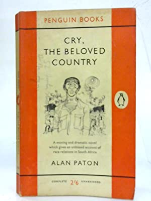 Cry, the Beloved Country.: Alan Paton