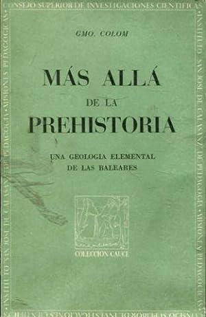 MÁS ALLÁ DE LA PREHISTORIA. UNA GEOLOGÍA: COLOM Guillermo.