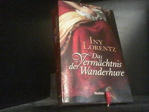 Das Vermächtnis der Wanderhure: Lorentz, Iny: