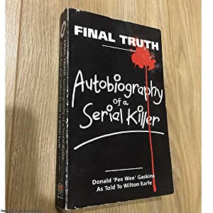 Final Truth: Autobiography of a Serial Killer: Donald Pee Wee