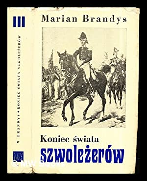 Koniec swiata szwolezerów: III: Rewolucya w Warszawie: Brandys, Marian