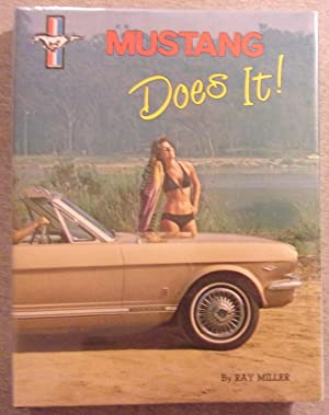 Mustang Does it: An Illustrated History: Miller, Ray