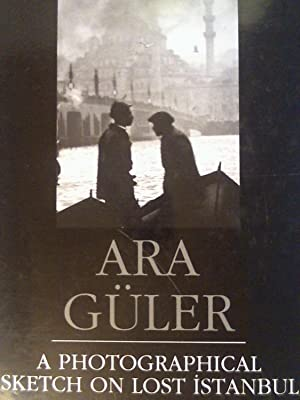 A Photographical Sketch on Lost Istanbul: Ara Güler