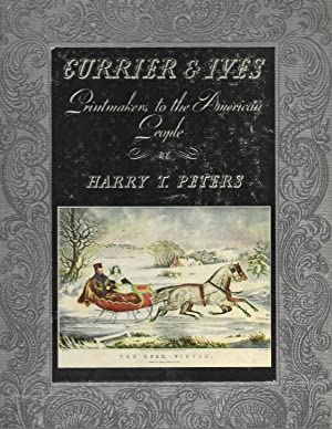 Currier & Ives, Printmakers to the American: Peters, Harry T.