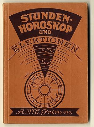 Bild des Verkäufers für Stundenhoroskop und Elektionen. zum Verkauf von Antiquariat an der Linie 3