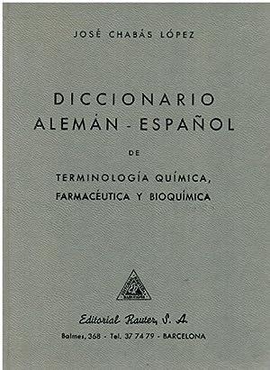 Diccionario alemán-español de terminología química, farmacéutica y: José Chabás López