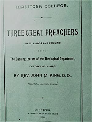 Three Great Preachers: Vinet, Liddon and Newman. Being the Opening Lecture of the Theological Dep...