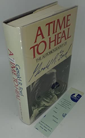 A TIME TO HEAL (SIGNED): Ford, Gerald R.