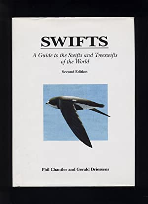Swifts: a guide to the Swifts and: Chantler, Phil and