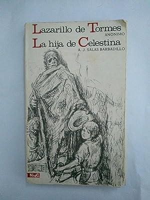 Lazarillo de Tormes. La hija de Celestina: Anonimo. A. J.