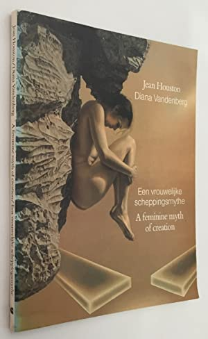 Een vrouwelijke scheppingsmythe/ A feminine myth of creation. [With signed dedication by Houston ...