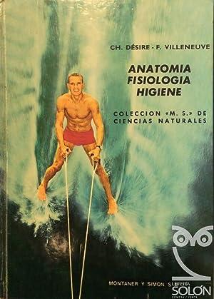 Anatomía. Fisiología. Higiene: Ch. Desire/ F.