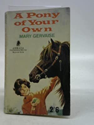 A Pony of Your Own: Mary Gervaise