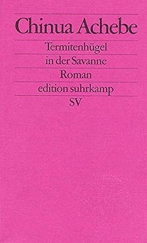 Termitenhügel in der Savanne: Roman (edition suhrkamp): Achebe, Chinua: