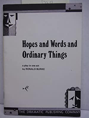 Hopes and Words and Ordinary Things A: Ronald Burke