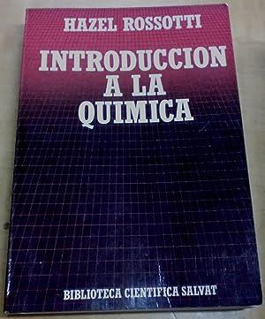 Introducción a la química. Traducción Claudi Mans: ROSSOTTI, HAZEL