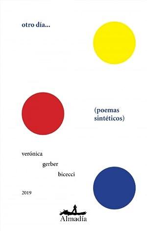 Otro Día/ Another Day: Poemas Sintéticos/ Synthetic: Bicecci, VerÓnica Gerber