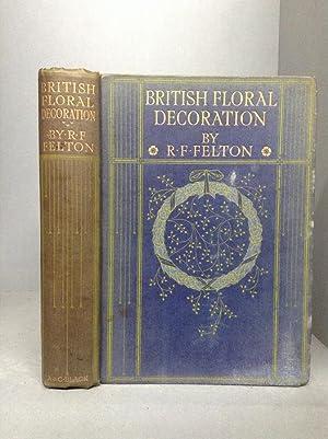 BRITISH FLORAL DECORATION.: Felton, R .FORESTER