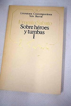 Sobre héroes y tumbas, volumen I: Sabato, Ernesto