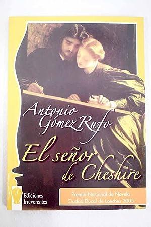 El señor de Cheshire: Gómez Rufo, Antonio