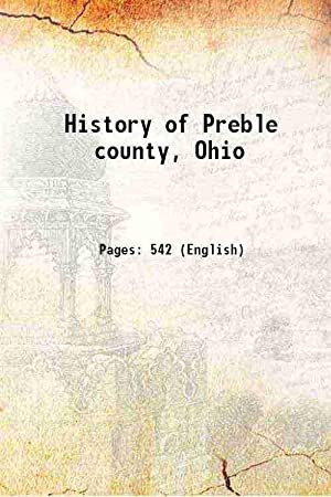 History of Preble county, Ohio (1881)[SOFTCOVER]: Anonymous